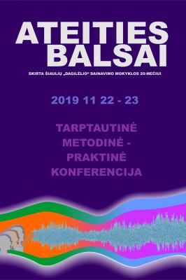 """(Lietuviškai) TARPTAUTINĖ METODINĖ – PRAKTINĖ KONFERENCIJA """"ATEITIES BALSAI"""" 2019"""