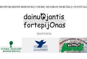 """RESPUBLIKINIS BERNIUKŲ CHORINIO DAINAVIMO MOKYKLŲ PROJEKTAS """"DAINUOJANTIS FORTEPIJONAS"""""""