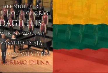 """(Lietuviškai) """"DAGILĖLIS"""" SVEIKINA VISUS SU VASARIO 16-ĄJA!"""