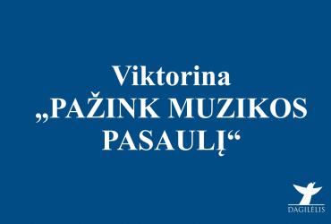 """SVEIKINAME VIKTORINOS """"PAŽINK MUZIKOS PASAULĮ"""" NUGALĖTOJUS!"""